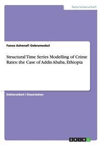 Structural Time Series Modelling of Crime Rates