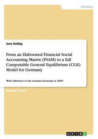 From an Elaborated Financial Social Accounting Matrix (Fsam) to a Full Computable General Equilibrium (Cge) Model for Germany