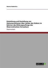Entstehung Und Gestaltung Von Dokumentationen Uber Lander Des Sudens Im Rahmen Des Bildungsauftrags Des Osterreichischen Fernsehens