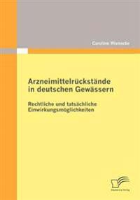 Arzneimittelr Ckst Nde in Deutschen Gew Ssern
