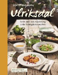 Slottsträdgården Ulriksdal : grön mat och njutning från trädgårdscaféet