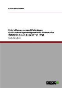 Entwicklung Eines Zertifizierbaren Qualitatsmanagementsystems Fur Die Deutsche Hotelbranche Am Beispiel Von Hoqs