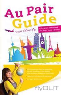 Au Pair Guide: A Helpful Handbook for Your Time Abroad