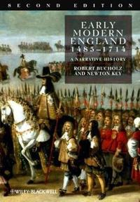 Early Modern England: 1485-1714: A Narrative History
