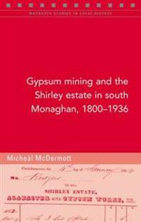 Gypsum Mining in South Monaghan, 1800-1936