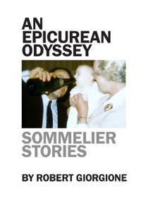 An Epicurean Odyssey: Sommelier Stories