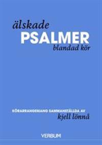 Älskade psalmer, körsatser - Kjell Lönnå pdf epub