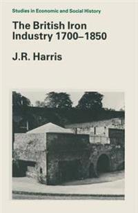 The British Iron Industry 1700-1850