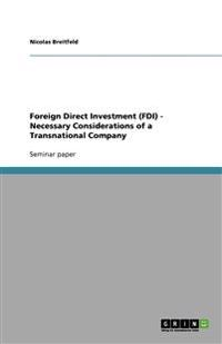 Foreign Direct Investment (FDI) - Necessary Considerations of a Transnational Company