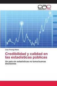 Credibilidad y Calidad En Las Estadisticas Publicas