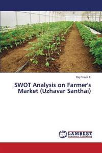 Swot Analysis on Farmer's Market (Uzhavar Santhai)
