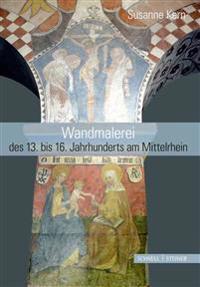 Wandmalereien Des 13.-16. Jahrhunderts Am Mittelrhein