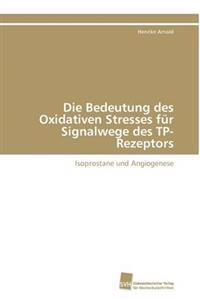 Die Bedeutung Des Oxidativen Stresses Fur Signalwege Des Tp-Rezeptors