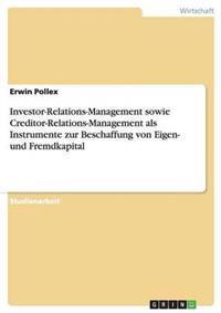 Investor-Relations-Management Sowie Creditor-Relations-Management ALS Instrumente Zur Beschaffung Von Eigen- Und Fremdkapital