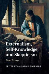 Externalism, self-knowledge, and skepticism - new essays