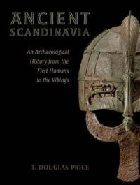 Ancient scandinavia - an archaeological history from the first humans to th