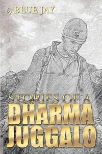 Stories of a Dharma Juggalo
