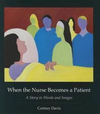 When the Nurse Becomes a Patient