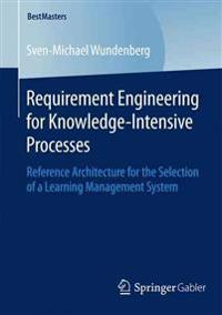 Requirement Engineering for Knowledge-Intensive Processes