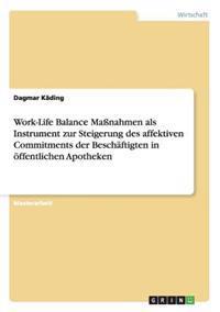 Work-Life Balance Manahmen ALS Instrument Zur Steigerung Des Affektiven Commitments Der Beschaftigten in Offentlichen Apotheken