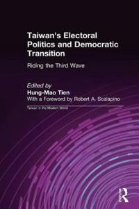 Taiwan's Electoral Politics and Democratic Transition