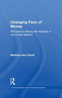 The Changing Face of Money