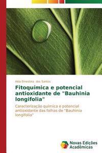 """Fitoquimica E Potencial Antioxidante de """"Bauhinia Longifolia"""""""