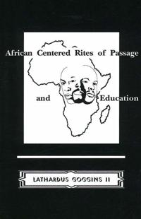 African Centered Rites of Passage & Education