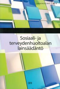 Sosiaali- ja terveydenhuoltoalan lainsäädäntö 2015