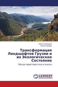 Transformatsiya Landshaftov Gruzii I Ikh Ekologicheskoe Sostoyanie