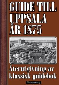 Guide till Uppsala 1875