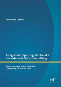 Integrated Reporting ALS Trend in Der Externen Berichterstattung