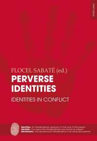 Perverse Identities: Identities in Conflict