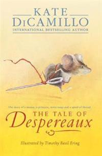 Tale of despereaux - being the story of a mouse, a princess, some soup, and
