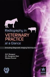 Radiography in Veterinary Practice at a Glance (Including Diagnostic Imaging Techniques )