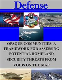 Opaque Communities: A Framework for Assessing Potential Homeland Security Threats from Voids on the Map