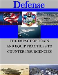 The Impact of Train and Equip Practices to Counter Insurgencies