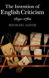 The Invention of English Criticism 1650-1760
