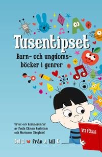 Tusentipset : barn- och ungdomsböcker i genrer från A till Ö. 1