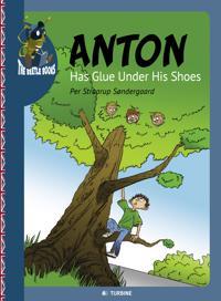 Anton Has Glue Under His Shoes