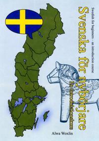 Svenska för nybörjare : introduktionskurs i svenska för utbytesstudenter och andra nysvenskar