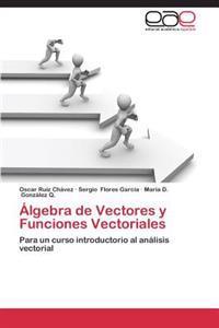 Algebra de Vectores y Funciones Vectoriales