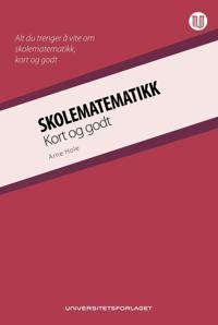 Skolematematikk; kort og godt - Arne Hole | Ridgeroadrun.org