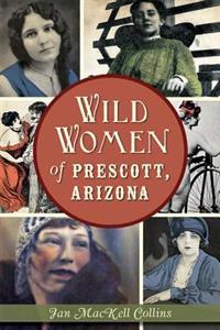 Wild Women of Prescott, Arizona