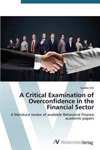 A Critical Examination of Overconfidence in the Financial Sector