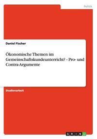 Okonomische Themen Im Gemeinschaftskundeunterricht? - Pro- Und Contra-Argumente