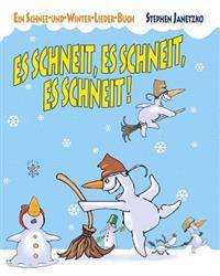 Es Schneit, Es Schneit, Es Schneit! - Ein Schnee-Und-Winter-Lieder-Buch: Das Liederbuch Mit Allen Texten, Noten Und Gitarrengriffen Zum Mitsingen Und