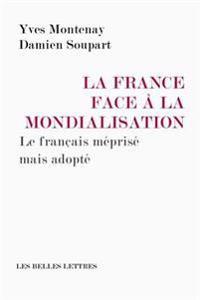 La Langue Francaise Face a la Mondialisation: Une Arme D'Equilibre de La Mondialisation