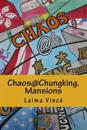 Chaos@chungking.Mansions: You Can Check In, But You Can't Check Out...