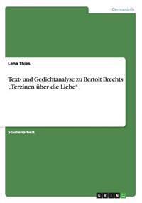 """Text- Und Gedichtanalyse Zu Bertolt Brechts """"Terzinen Uber Die Liebe"""